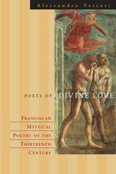 Poets of Divine Love: The Rhetoric of Franciscan Spiritual Poetry