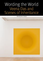 Wording the World: Veena Das and Scenes of Inheritance