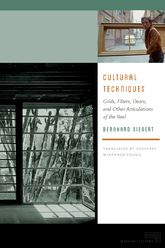Cultural TechniquesGrids, Filters, Doors, and Other Articulations of the Real