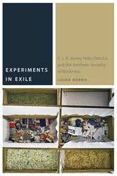 Experiments in ExileC. L. R. James, Helio Oiticica, and the Aesthetic Sociality of Blackness